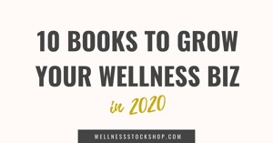 The top 10 books to help you grow your wellness business in 2020